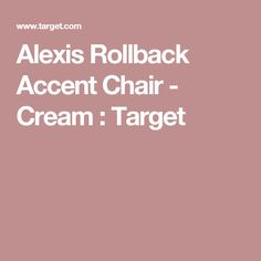 Alexis Rollback Accent Chair - Cream : Target