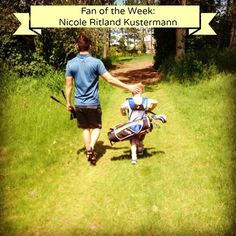 Congratulations to Nicole Ritland Kustermann, my Fan of the Week! She posted this photo of Father & Son being active for Father's Day Weekend! Check out this adorable photo of Dad walking to Hole #3 on the Golf course as his son carries the bag! Too cute! The bag is as big as he is!!!