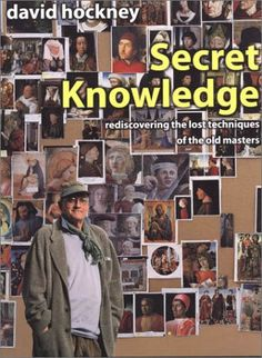 What I'm Reading…Secret Knowledge: Rediscovering the Lost Techniques of the Old Masters by David Hockney | My Word with Douglas E. Welch