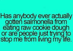 I believe they are lies, but I'm going to have to do more research. Looks like it's back to the cookie dough!