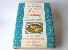 Vintage Cookbook, Volume One Mastering the Art of French Cooking Julia Child