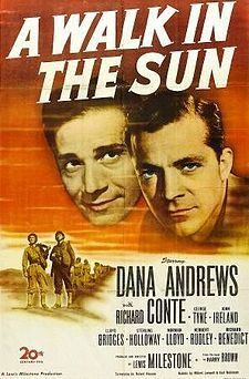 """""""A Walk in the Sun is a World War II war film released in 1945, based on the novel by Harry Brown, who was a writer for Yank, the Army Weekly based in England. The book was serialized in Liberty Magazine in October 1944."""""""