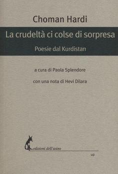La crudeltà ci colse di sorpresa, Choman Hardi, Edizioni dell'Asino *****