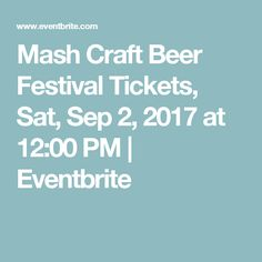 Mash Craft Beer Festival  Tickets, Sat, Sep 2, 2017 at 12:00 PM | Eventbrite