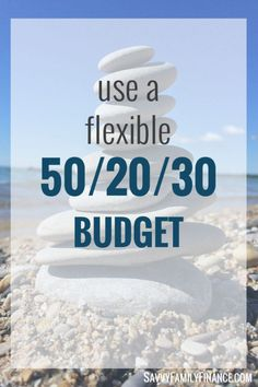 A 50/20/30 budget is flexible and easy if you don't like counting pennies