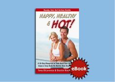 A 30-Day Blueprint to Take Back Your Health and Enjoy a Sexy Body No Matter How Busy You Are