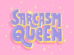 """""""Sarcasm Queen"""" - Hand Lettering by Joanna Behar Cute Typography, Typography Design, Typography Letters, Calligraphy Letters, Typography Poster, Japanese Typography, Typography Quotes, Aesthetic Collage, Quote Aesthetic"""