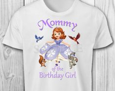 DIGITAL FILE - Sofia the First Mommy of the Birthday Girl - Sofia the First Birthday Iron On Transfer - Sofia the First Birthday Shirt Print