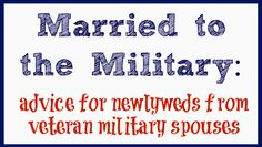 Married to the Military: Advice from Veteran Military Spouses