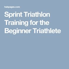 Sprint Triathlon Training for the Beginner Triathlete