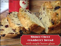 Shiner Cheer cranberry bread with maple butter glaze ~ Life in Random Bits