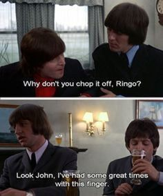 """This brilliant dialogue exchange. 12 Reasons The Beatles' """"Help!"""" Is Perfection Beatles Meme, Beatles Quotes, The Beatles Help, We Will Rock You, The Fab Four, Ringo Starr, Great Bands, Music Stuff, Music Things"""