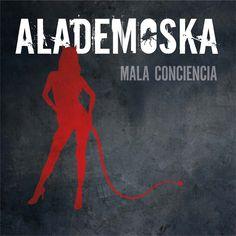 """""""Mala conciencia"""" último lanzamiento discográfico de ALADEMOSKA"""