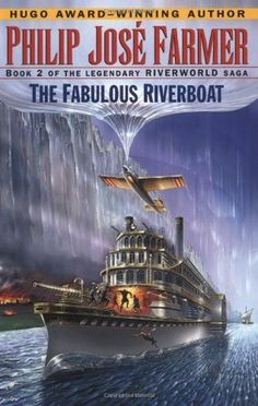 The Fabulous Riverboat (Riverworld, #2) by Philip José Farmer