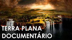 Terra Plana | Documentário | Mundo Verdadeiro 🌎❓