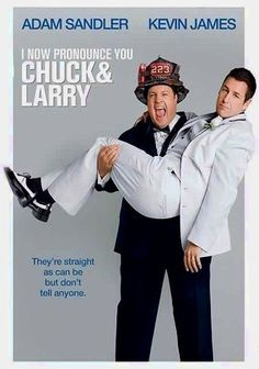 I Now Pronounce You Chuck and Larry (2007) Chuck and Larry are guy's guys, loyal to the core -- which is why when widower Larry asks Chuck to pose as his gay lover so he can get domestic partner benefits for his kids, his buddy agrees. Yet things get dicey when a bureaucrat comes calling.