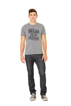 Quote tshirt  The Dream is Everything. Dark Grey by CaswellMade