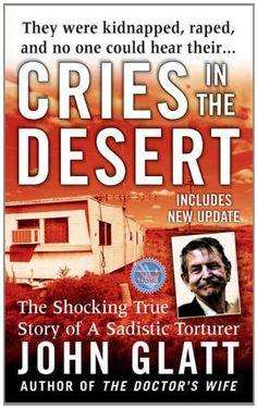 Cries in the Desert (St. Martin's True Crime Library) by John Glatt http://www.amazon.com/dp/B003J564ZI/ref=cm_sw_r_pi_dp_Is7Avb1691ATS