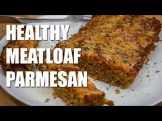 Healthy MEATLOAF Parmesan Recipe (Meal Prep) - YouTube