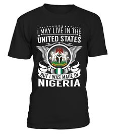 I May Live in the United States But I Was Made in Nigeria #Nigeria
