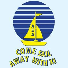 Come Sail Away with Xi. this was my bid day shirt!