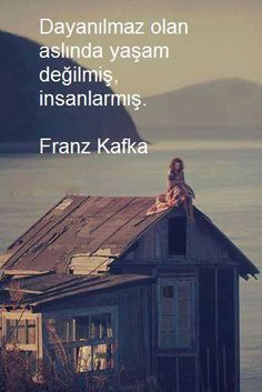 Dayanılmaz olan aslında yaşam değilmiş, insanlarmış. - Franz Kafka Text Quotes, Book Quotes, Life Quotes, Peace Quotes, Motivation Sentences, Kafka Quotes, Quotes About Haters, Good Sentences, Most Beautiful Words