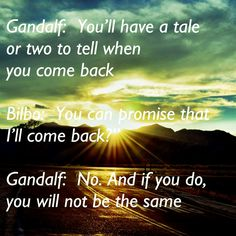 "Gandalf: You'll have a tale or two to tell when you come back Bilbo: You can promise that I'll come back?"" Gandalf: No. Hobbit Quotes, Helms Deep, Son Of Neptune, The Hobbit Movies, Digital Film, An Unexpected Journey, Up Quotes, Gandalf, Speak The Truth"