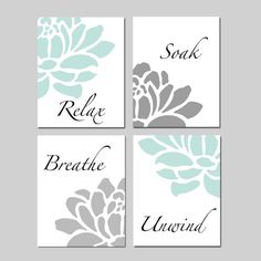 Bathroom wall decor art - relax soak unwind bathroom decor wall art set of 4 prints aqua grey bathroom art with flowers petals choose your colors Bathroom Prints, Bathroom Spa, Grey Bathrooms, Bathroom Wall Decor, Wall Art Decor, Bathroom Accents, Modern Bathroom, Bathroom Ideas, Bathroom Canvas Art