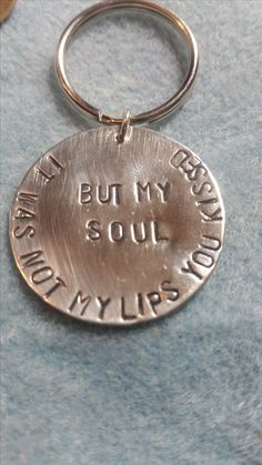 Hand stamped metal it was not my lips you kissed but my soul keychain / necklace