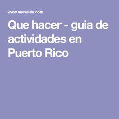 Que hacer - guia de actividades en Puerto Rico