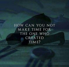 Make time for Allah Allah Quotes, Muslim Quotes, Religious Quotes, Quran Quotes, Faith Quotes, Life Quotes, Hindi Quotes, Beautiful Islamic Quotes, Islamic Inspirational Quotes
