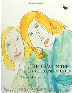 The Girls in the Chartreuse Jackets by Maria Miazziotti Gillan