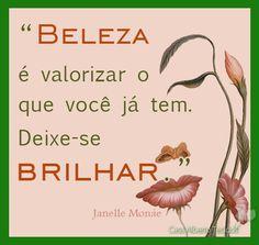 """""""Beleza é valorizar o que você já tem. Deixe-se brilhar."""" - Janelle Monáe ---- #frase #pensamento #quote #fashion #fashionquote #frasedemoda #words #janellemonae #janelle #monae #beauty #beautyquote"""