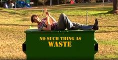 There's No Such Thing as Waste