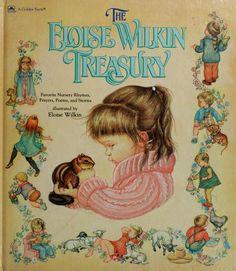 Eloise Wilkin Treasury: Favorite Nursery Rhymes, Prayers, Poems, and Stories edited by Linda C. Falkan, 1985