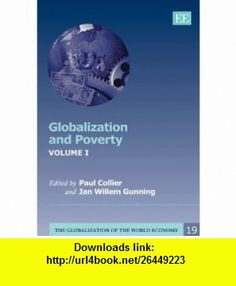 Globalization and Poverty (Globalization of the World Economy), 3 Volume Set (9781845427696) Paul Collier , ISBN-10: 1845427696  , ISBN-13: 978-1845427696 ,  , tutorials , pdf , ebook , torrent , downloads , rapidshare , filesonic , hotfile , megaupload , fileserve