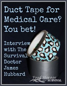 Episode 53: Interview with Survival Doctor James Hubbard Listen here! In today's episode I get to talk with The Survival Doctor, Dr. James Hubbard about his new book, Duct Tape...
