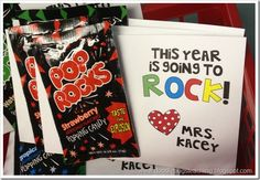 "pop rocks for back to school night! ""This year is going to ROCK!"" I like the idea of having a little treat for each child on the first day."