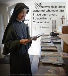 """""""Whatever skills I have acquired, whatever gifts I have been given, I place them at Your service."""" ~Saint Augustine Sisters, Slaves of the Immaculate Heart of Mary. Saint Benedict Center, Still River MA. www.saintbenedict.com facebook.com/SistersMICM"""