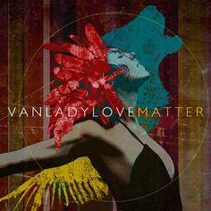 SUCH A GOOD ALBUMMM <3 <3 <3 I LOVE VAN LADY LOVE SO MUCH OMG HAHA
