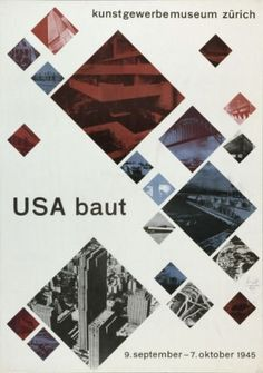 usa baut. Poster for an exhibition of modern American  architecture by ex bauhaus student Max Bill.  Bill's many talents had him excel in painting, sculpture, teaching, architecture, and is thought of as Switzerland's finest designer  ref: History of the poster by Muller-Brockmann  Swiss graphic design by Richard Hollis  Cold war modern design Victoria and Albert exhibition: