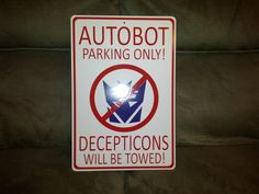 Autobot Parking Only! Decepticons Will Be Towed!