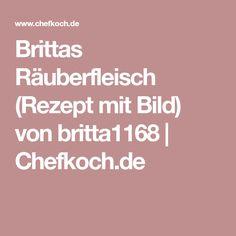 Brittas Räuberfleisch (Rezept mit Bild) von britta1168   Chefkoch.de