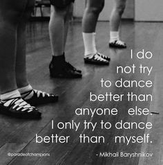 Here is a collection of great dance quotes and sayings. Many of them are motivational and express gratitude for the wonderful gift of dance. Shall We Dance, Lets Dance, Tap Dance, Tango, Irish Dance Quotes, Ballet Quotes, Dancer Quotes, Dance Motivation, Irish Step Dancing