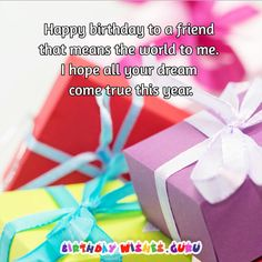 A wonderful collection of the best birthday wishes for your best friend: If you have a best friend, you know just how special that person is. When you need someone to cheer you up, a best friend will try to put a smile on your face. Should you need someone to talk to, someone to confide in, your...