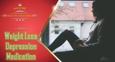 Weight Loss Depression Medication