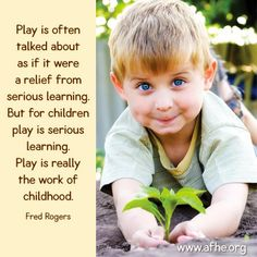 """Play is often talked about as if it were a relief from serious learning. But for children play is serious learning. Play is really the work of childhood. Play Quotes, Learning Quotes, Quotes For Kids, Education Quotes, Learning Stories, Child Quotes, Quotes Children, Play Based Learning, Learning Through Play"