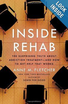 Inside #Rehab: The Surprising Truth About #Addiction Treatment-and How to Get Help That Works by Anne Fletcher