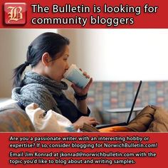 Are you a passionate writer with an interesting hobby or expertise? If so, consider blogging for NorwichBulletin.com! Email Jim Konrad at jkonrad@norwichbulletin.com with the topic you'd like to blog about and writing samples. #CT #Connecticut #Blogging #Writing