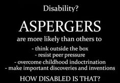 I don't know what other qualities the Aspergers individual may have that would benefit from or require special accomodations in the workplace, but ideally it could be covered by help to employers from the ADA legislation and whoever upholds that.